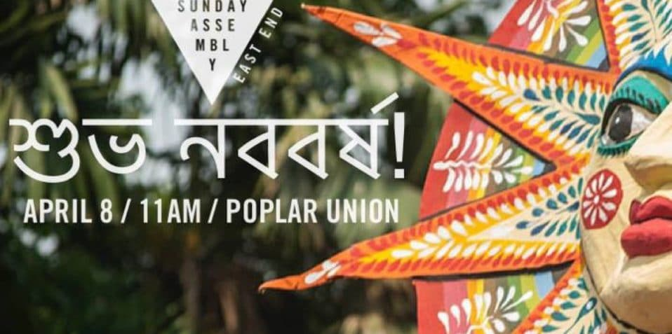 Sunday assembly, bengali new year, poplar union, east London, celebration, community