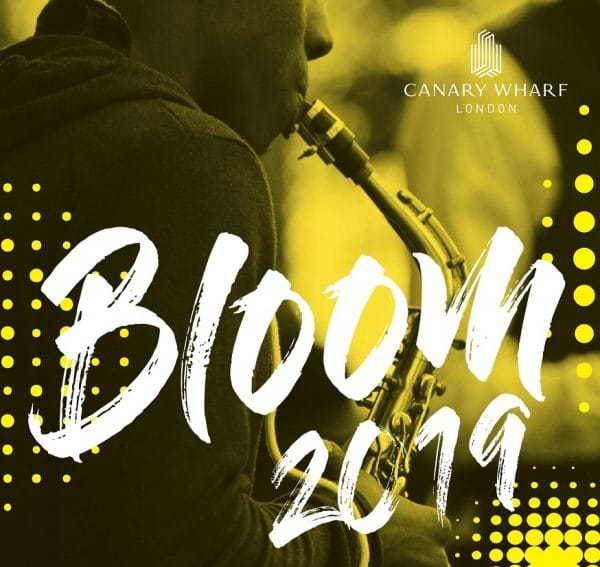 Bloom festival 2019, Canary Wharf Cross Rail, summer 2019, things to do, free festival, east London, Poplar Union, the Space