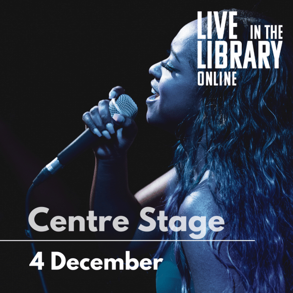Centre Stage, Open mic, poplar union, live stream, live in the library online
