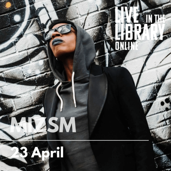 MIZSM, live in the library online, poplar union, poplar, tower hamlets, Michelle Myrie, live gig, online gig, streamed gig
