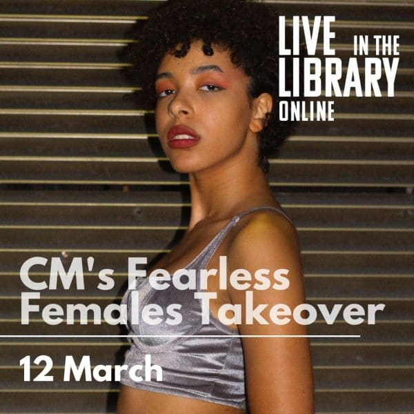 Poplar Union, International Women's Day, Women in Focus, Community musicians fearless females takeover, Live in the Library online, online gigs, live stream, gigs, every Friday, music