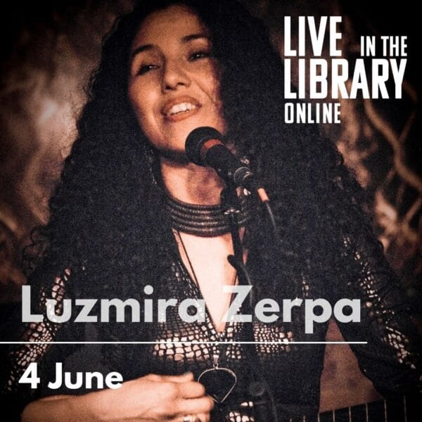 Luzmira Zerpa, live in the library, poplar union, live gigs, Bartlett park, east london, gigs near me, free gigs, live music near me, movimentos presents