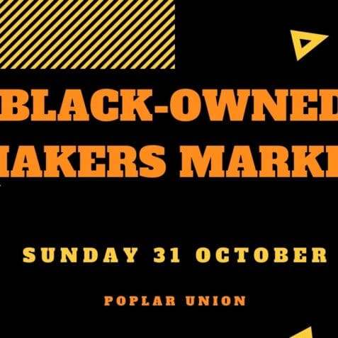 black owned makers market, makers market, black history month, October, market, East London, poplar union, tower hamlets